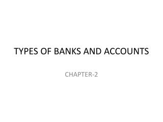 TYPES OF BANKS AND ACCOUNTS