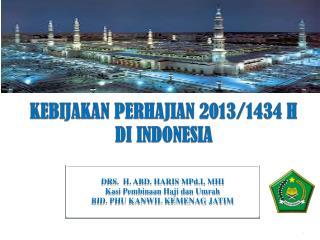 KEBIJAKAN  PERHAJIAN  2013/1434 H  DI INDONESIA