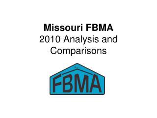 Missouri FBMA 2010 Analysis and  Comparisons