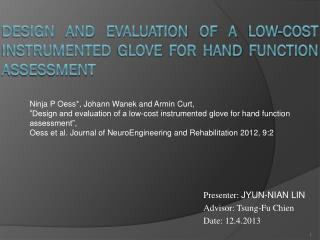 Design and evaluation of a low-cost instrumented glove for hand function assessment