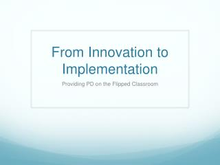 From Innovation to Implementation