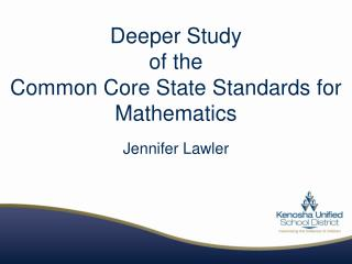Deeper Study  of the  Common Core State Standards for Mathematics