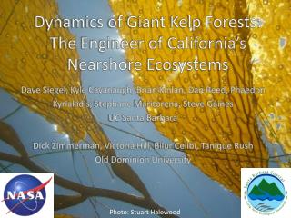 Dynamics of Giant Kelp Forests: The Engineer of California's Nearshore  Ecosystems