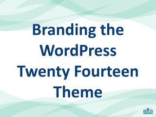 Branding the WordPress Twenty Fourteen Theme