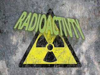 RADIOACTIVTY