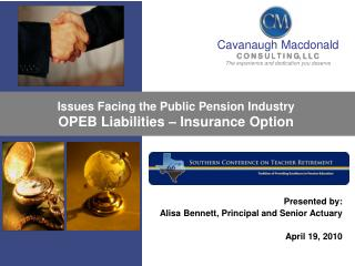 Issues Facing the Public Pension Industry OPEB Liabilities – Insurance Option