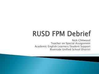 RUSD FPM Debrief