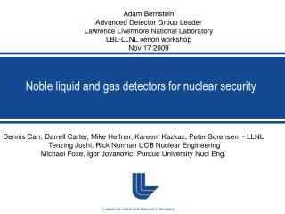 Noble liquid and gas detectors for  nuclear security