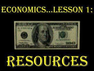 Economics…Lesson 1: