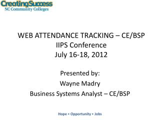 WEB ATTENDANCE  TRACKING – CE/BSP IIPS Conference July 16-18, 2012