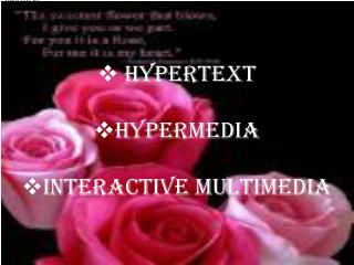 HYPERTEXT HYPERMEDIA INTERACTIVE MULTIMEDIA
