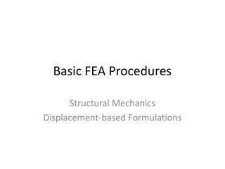 Basic FEA Procedures
