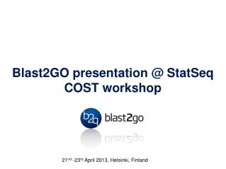 Blast2GO presentation @  StatSeq  COST workshop