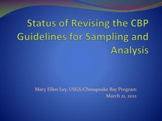 Status of Revising the CBP Guidelines for Sampling and Analysis