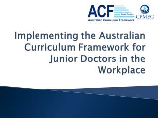 Implementing the Australian Curriculum Framework for Junior Doctors in the Workplace
