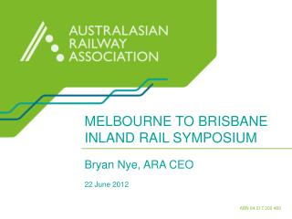 MELBOURNE TO BRISBANE INLAND RAIL SYMPOSIUM