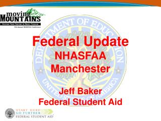 Federal Update NHASFAA Manchester Jeff Baker Federal Student Aid