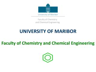 UNIVERSITY OF MARIBOR Faculty of Chemistry and Chemical Engineering
