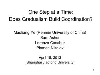 One Step at a Time:  Does Gradualism Build Coordination?