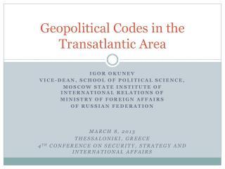 Geopolitical Codes in the Transatlantic  A rea