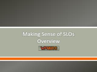 Making Sense of SLOs Overview