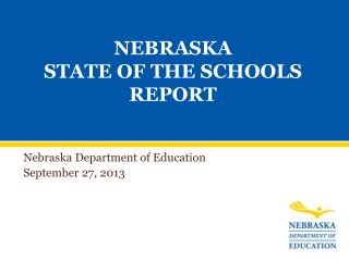 NEBRASKA STATE OF THE SCHOOLS REPORT