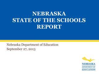 NEBRASKA STATE OF THE SCHOOLS REPORT