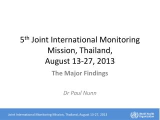5 th  Joint International Monitoring Mission, Thailand,  August 13-27, 2013