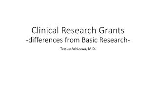 Clinical Research Grants -differences from Basic Research-