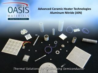 Advanced Ceramic Heater Technologies Aluminum Nitride ( AlN )