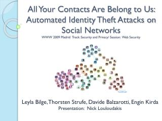All Your Contacts Are Belong to Us:  Automated Identity Theft Attacks on Social Networks
