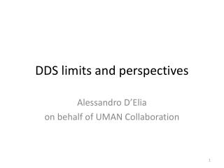 DDS limits and perspectives