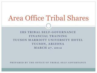Area Office Tribal Shares