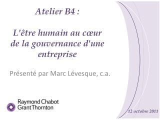 Atelier B4 :  L'être humain au cœur de la gouvernance d'une entreprise