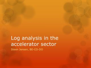 Log  analysis in  the accelerator sector