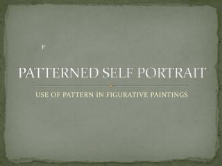 PATTERNED SELF PORTRAIT