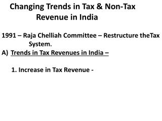 Changing Trends in Tax & Non-Tax                   Revenue in India
