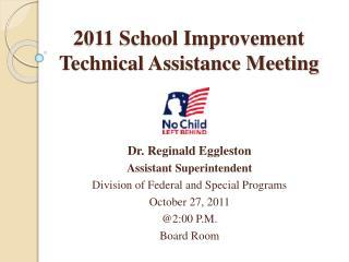 2011 School Improvement Technical Assistance Meeting