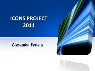 ICONS PROJECT 2011