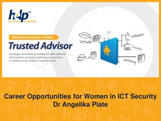 Career Opportunities for Women in ICT Security Dr Angelika Plate