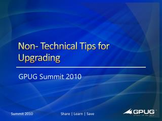 N on- Technical Tips for Upgrading