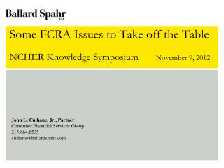 Some FCRA Issues to Take off the Table NCHER Knowledge Symposium        November 9, 2012