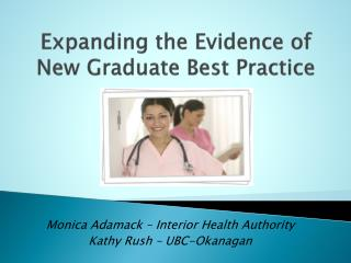 Expanding the Evidence of New Graduate Best Practice