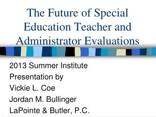 The Future of Special Education Teacher and Administrator Evaluations
