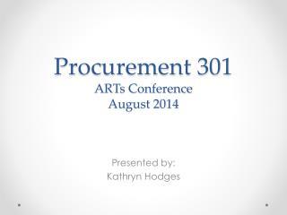 Procurement 301 ARTs Conference August 2014