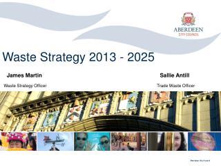 Waste Strategy 2013 - 2025