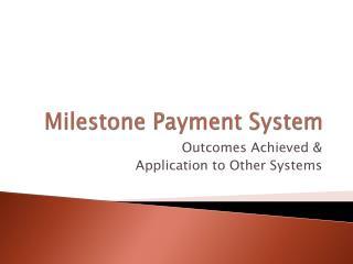 Milestone Payment System