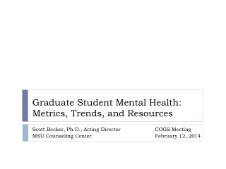 Graduate Student Mental Health: Metrics, Trends, and Resources