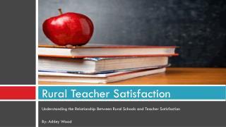 Rural Teacher Satisfaction