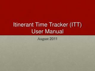 Itinerant Time Tracker (ITT) User Manual